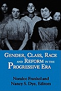 Gender Class Race & Reform In The Progressive Era