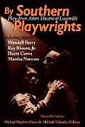 By Southern Playwrites by Southern Playwrites: Plays from Actors Theatre of Louisville