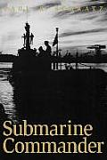 Submarine Commander A Story Of World War