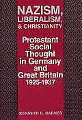 Nazism, Liberalism, and Christianity: Protestant Social Thought in Germany and Great Britain, 1925-1937