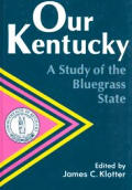 Our Kentucky A Study Of The Bluegrass