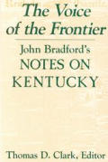 Voice of the Frontier John Bradfords Notes on Kentucky