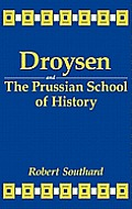 Droysen & the Prussian School of History