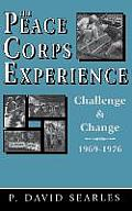 The Peace Corps Experience: Challenge and Change, 1969-1976