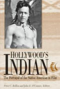 Hollywoods Indian The Portrayal Of the Native American in Film
