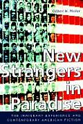 New Strangers in Paradise: The Immigrant Experience and Contemporary American Fiction