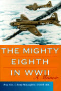 Mighty Eighth In WWII A Memoir