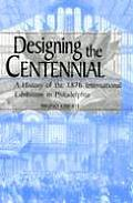 Designing The Centennial A History Of