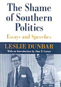 The Shame of Southern Politics: Essays and Speeches