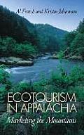 Ecotourism in Appalachia Marketing the Mountains