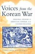 Voices from the Korean War: Personal Stories of American, Korean and Chinese Soldiers