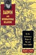 Darwin & International Relations On the Evolutionary Origins of War & Ethnic Conflict