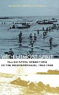 With Utmost Spirit Allied Naval Operations in the Mediterranean 1942 1945