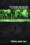 Resisting Rebellion The History & Politi