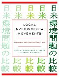 Local Environmental Movements: A Comparative Study of the United States and Japan