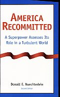 America Recommitted: A Superpower Assesses Its Role in a Turbulent World