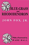 Blue-grass and Rhododendron: Out-doors in Old Kentucky