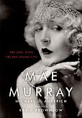 Mae Murray The Girl with the Bee Stung Lips