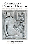 Contemporary Public Health: Principles, Practice, and Policy Cover