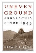 Uneven Ground Appalachia since 1945