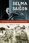 Selma to Saigon: The Civil Rights Movement and the Vietnam War