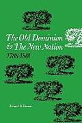 The Old Dominion and the New Nation: 1788--1801