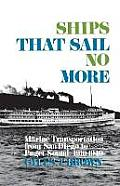 Ships That Sail No More: Marine Transportation from San Diego to Puget Sound 1910--1940