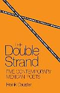 The Double Strand: Five Contemporary Mexican Poets