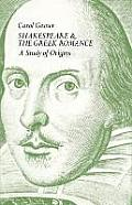 Shakespeare and the Greek Romance: A Study of Origins
