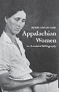 Appalachian Women: An Annotated Bibliography