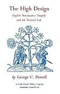 The High Design: English Renaissance Tragedy and the Natural Law