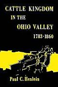 Cattle Kingdom in the Ohio Valley 1783--1860