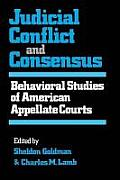 Judicial Conflict and Consensus: Behavioral Studies of American Appellate Courts