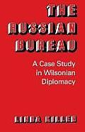 The Russian Bureau: A Case Study in Wilsonian Diplomacy