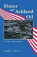 Blazer and Ashland Oil: A Study in Management
