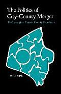 The Politics of City-County Merger: The Lexington-Fayette County Experience