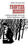 Frontier Mission: A History of Religion West of the Southern Appalachians to 1861