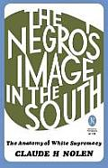 The Negro's Image in the South: The Anatomy of White Supremacy