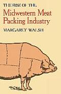 The Rise of the Midwestern Meat Packing Industry