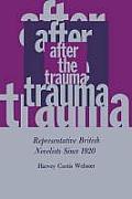 After the Trauma: Representative British Novelists Since 1920