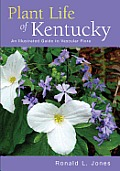 Plant Life of Kentucky: An Illustrated Guide to the Vascular Flora