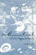 Minstrel of the Appalachians: The Story of BASCOM Lamar Lunsford