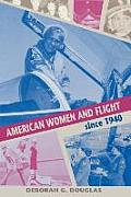 American Women and Flight Since 1940
