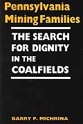 Pennsylvania Mining Families: The Search for Dignity in the Coalfields