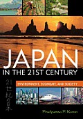 Japan in the Twenty-First Century: Environment, Economy, and Society