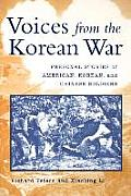 Voices From the Korean War : Personal Stories of American, Korean, and Chinese Soldiers (04 Edition)