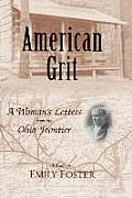 American Grit: A Woman's Letters From The Ohio Frontier (Ohio River Valley) by Emily Foster