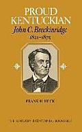 Proud Kentuckian: John C. Breckinridge, 1821-1875