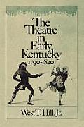 The Theatre in Early Kentucky: 1790-1820