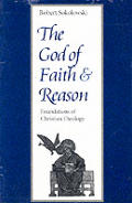 God of Faith & Reason Foundations of Christian Theology